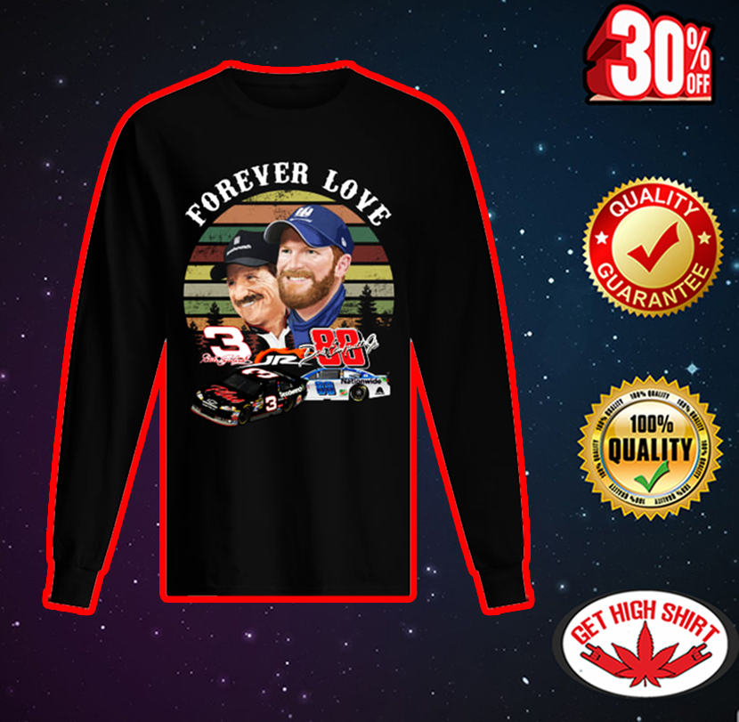Forever love Dale Earnhardt long sleeved t-shirt