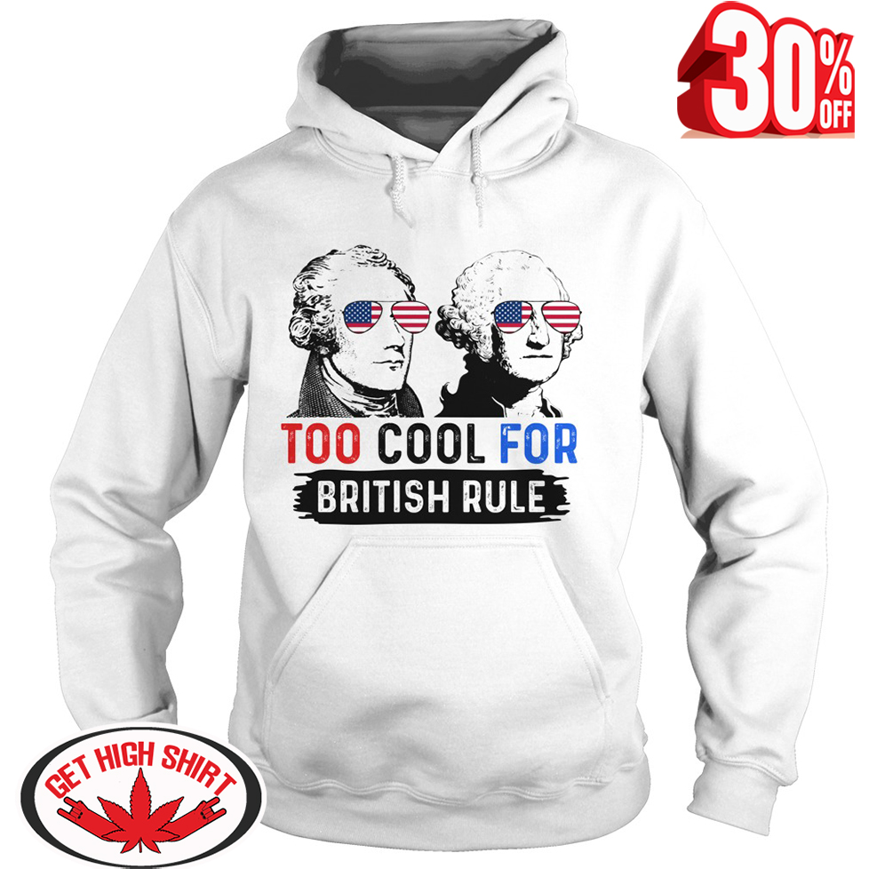 Hamilton and Washington too cool for british rule hoodie