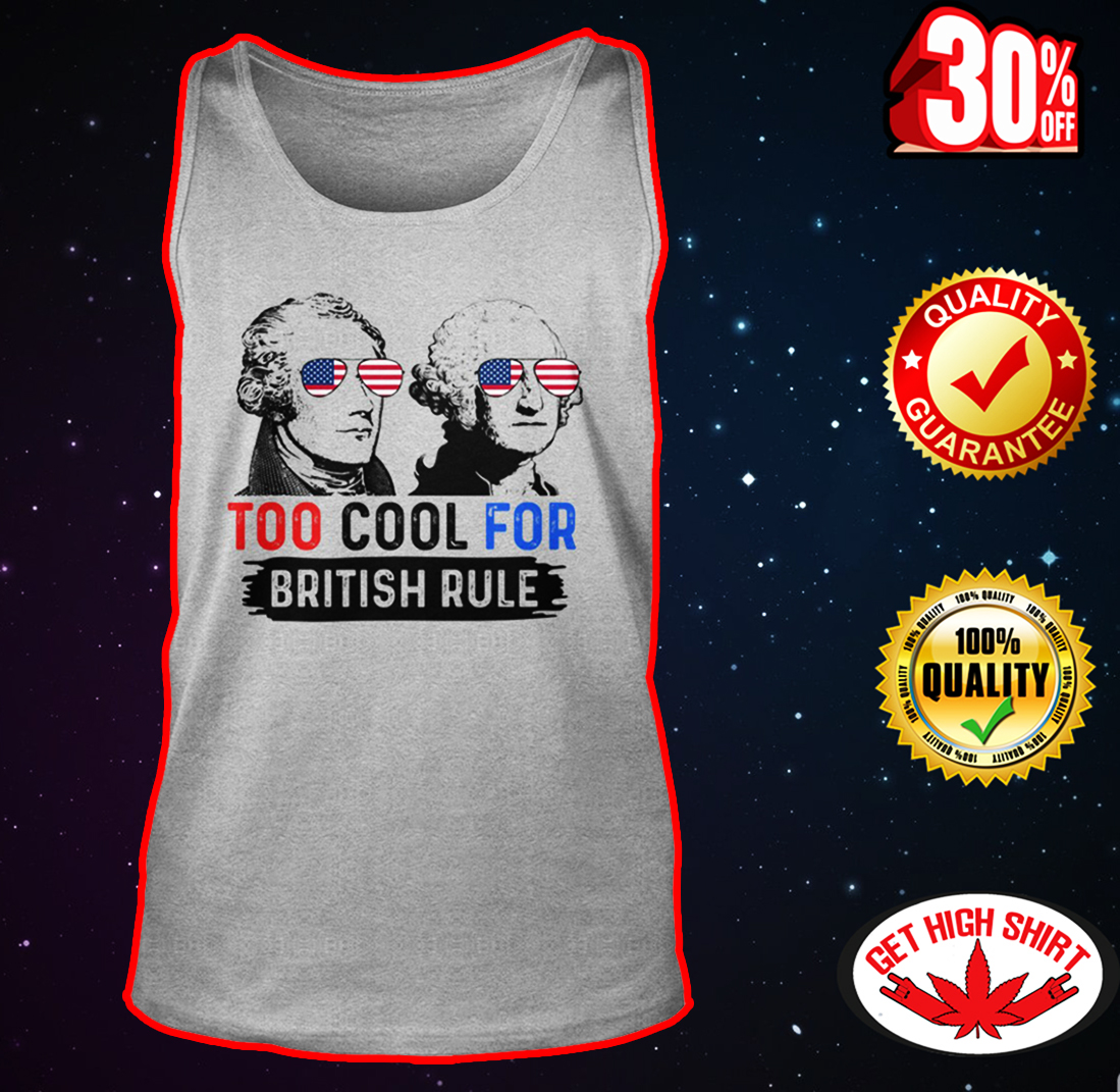 Hamilton and Washington too cool for british rule tank top