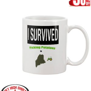I Survived Picking Potatoes in Maine mug