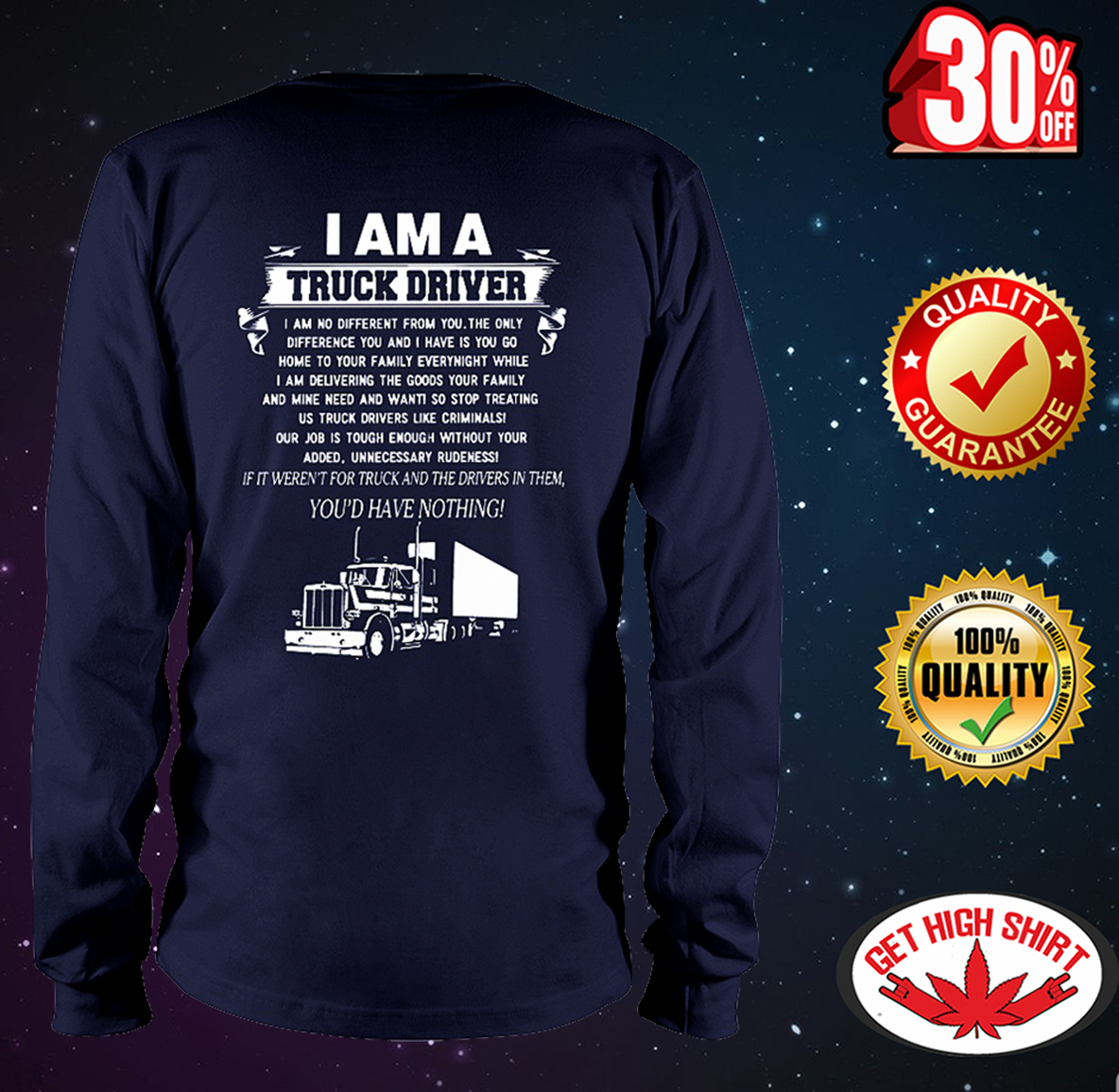 I am a truck driver you'd have nothing long sleeve tee