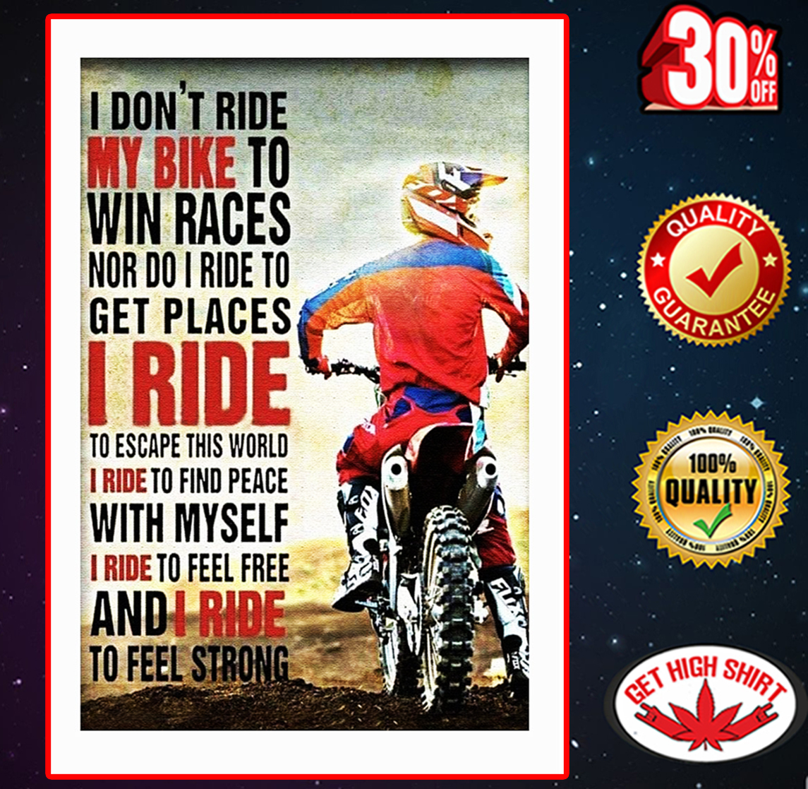 I don't ride my bike to win races poster 24x36