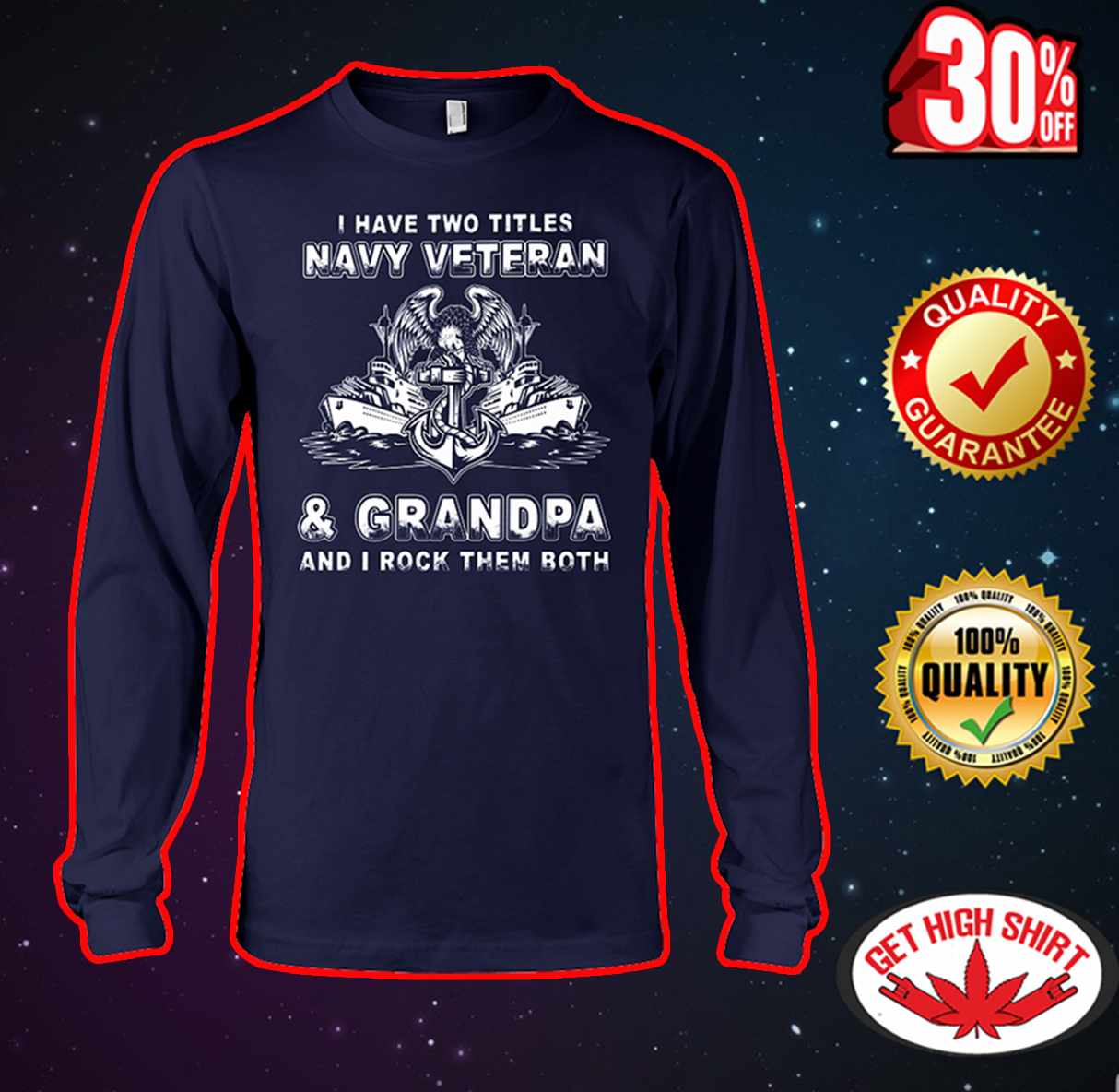 I have two titles Navy Veteran and Grandpa and I rock them both long sleeve tee