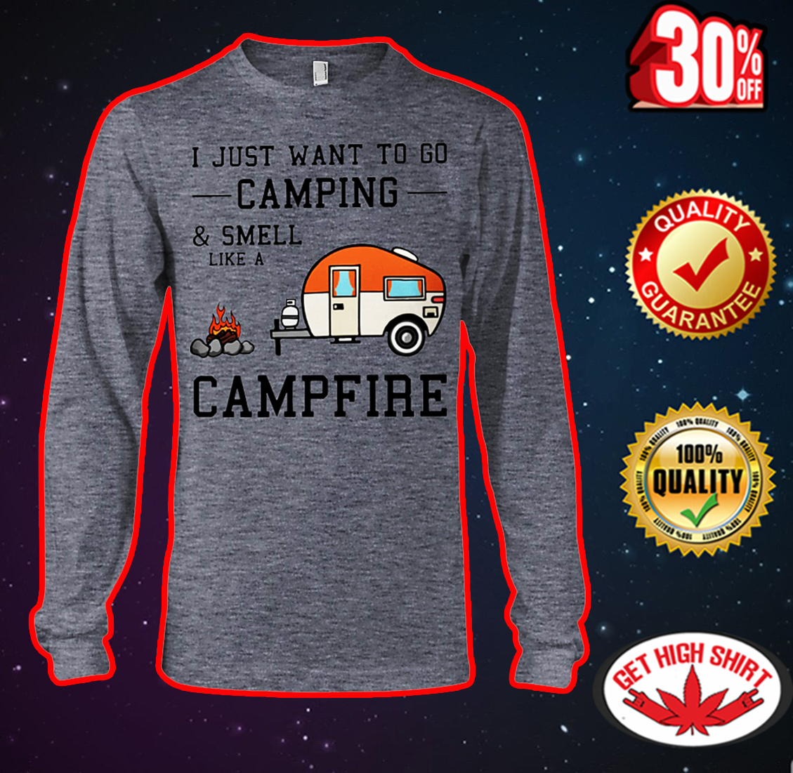 I just want to go camping and smell like a campfire long sleeve tee