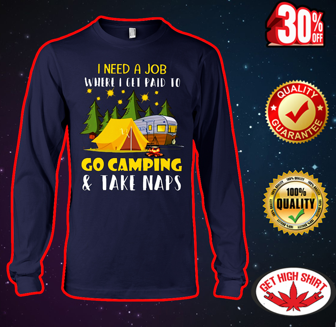 I need a job where I get paid to go camping and take naps long sleeve tee