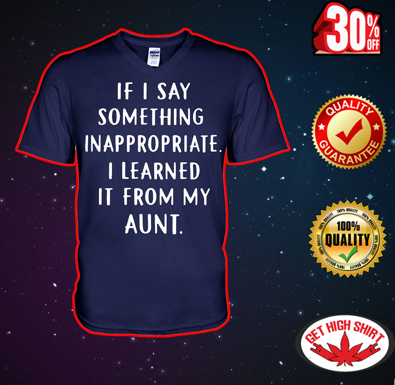 If i say something inappropriate I learned it from my aunt v-neck