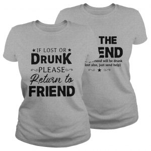 If lost or drunk please return to friend lady shirt