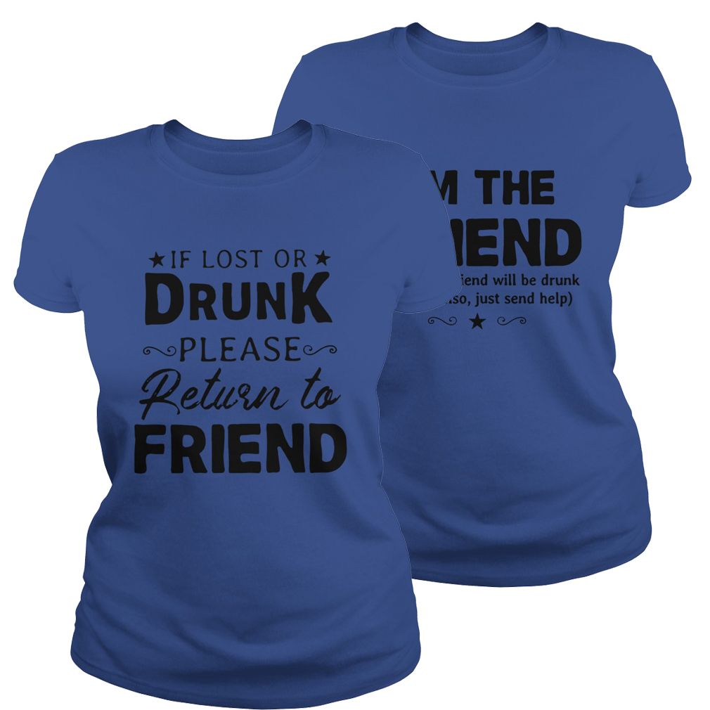 If lost or drunk please return to friend lady shirt - royal blue
