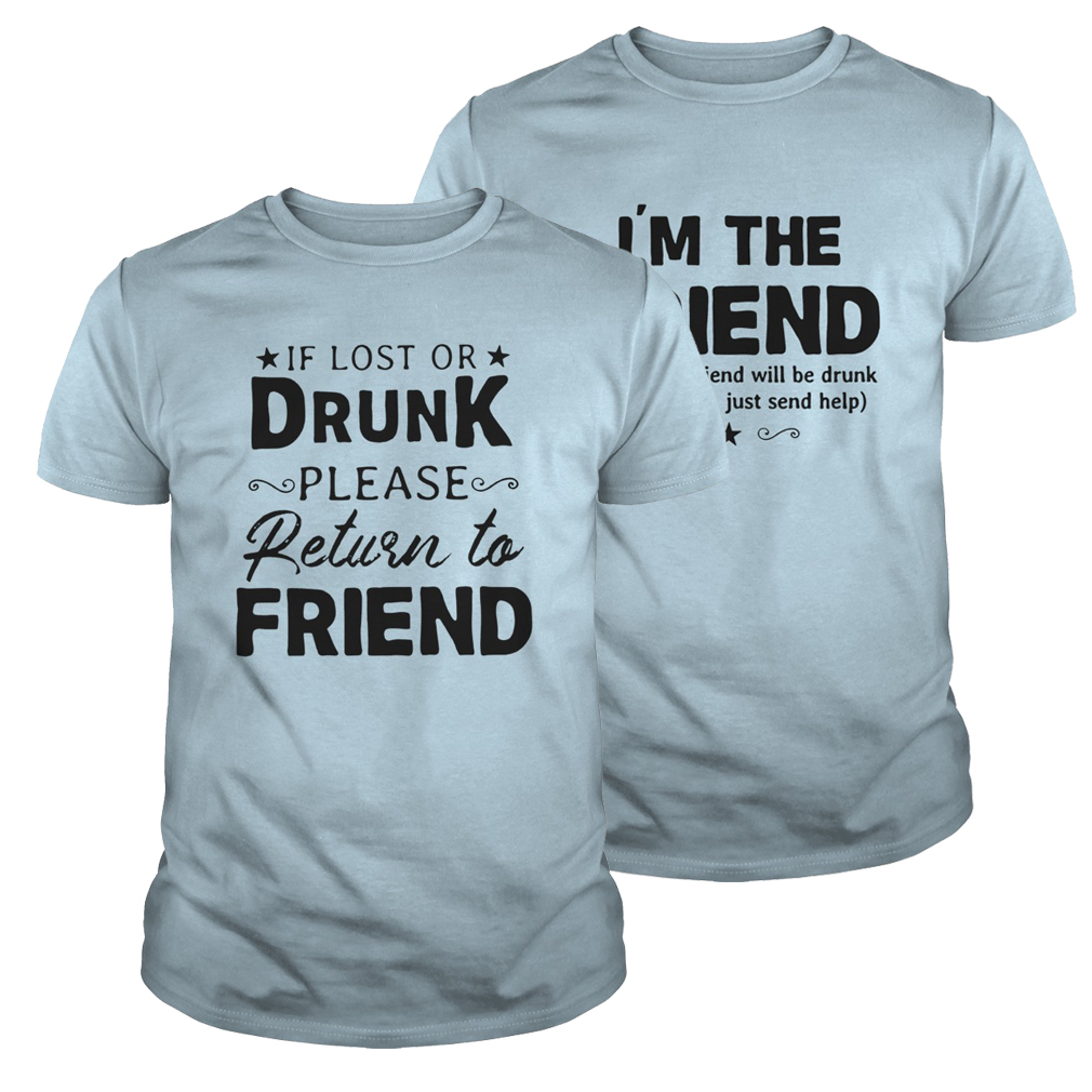If lost or drunk please return to friend shirt - light blue