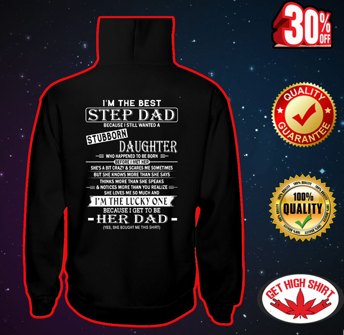 I'm the best step Dad because I still wanted a stubborn daughter hooded sweatshirt