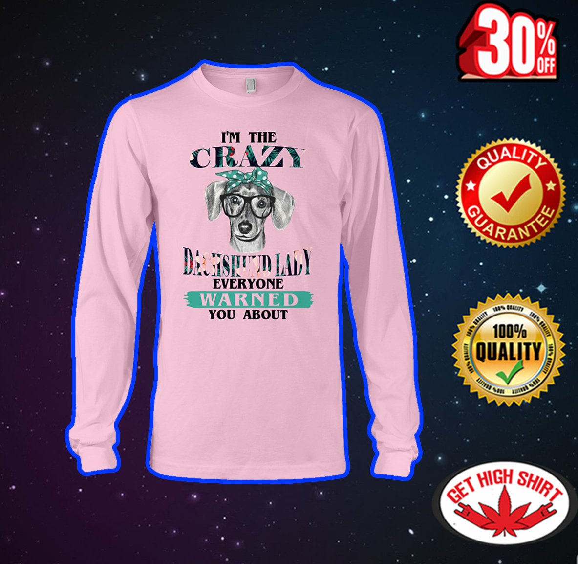I'm the crazy dachshund lady everyone warned you about long sleeve tee