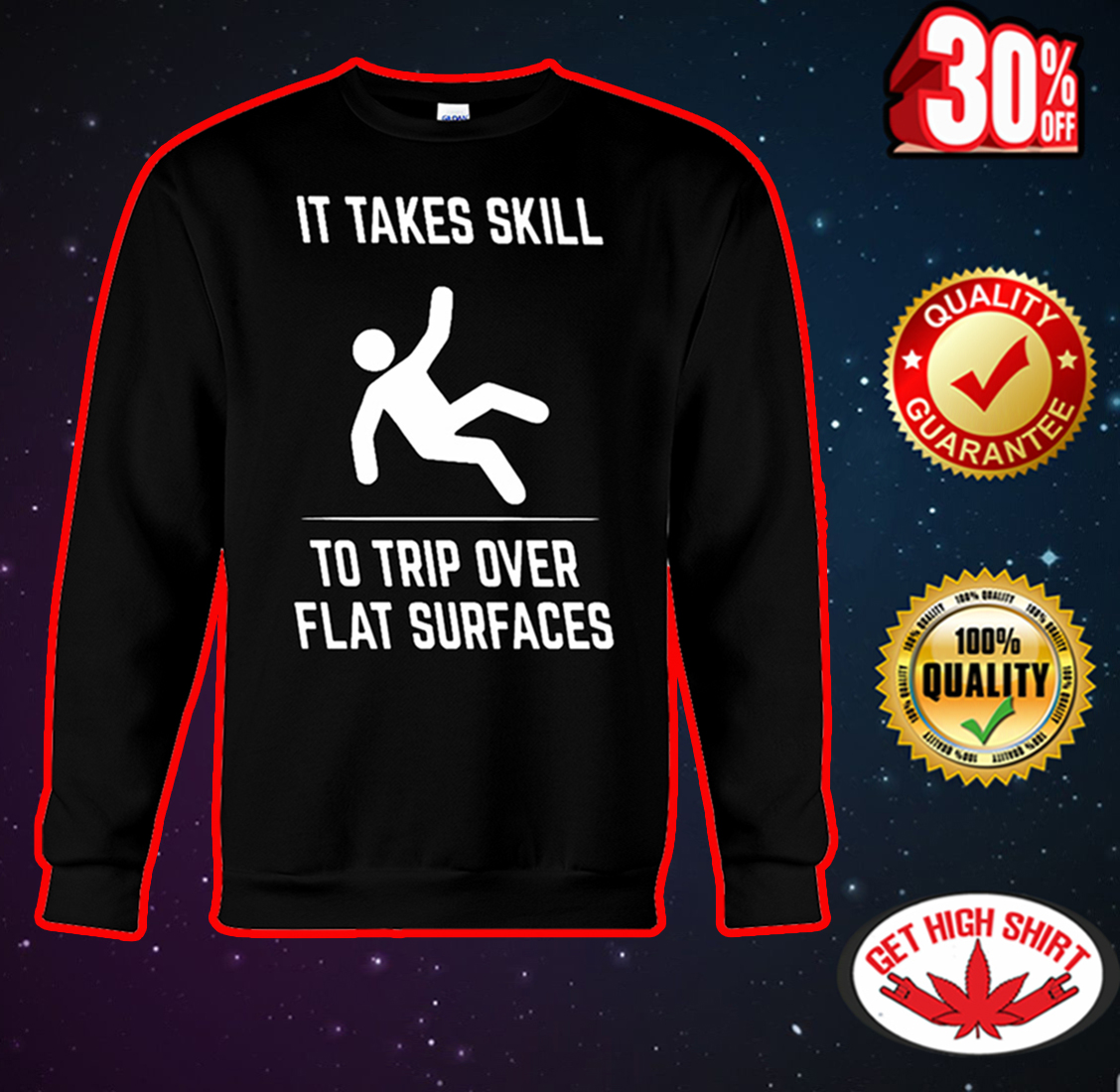 It takes skill to trip over flat surfaces sweatshirt