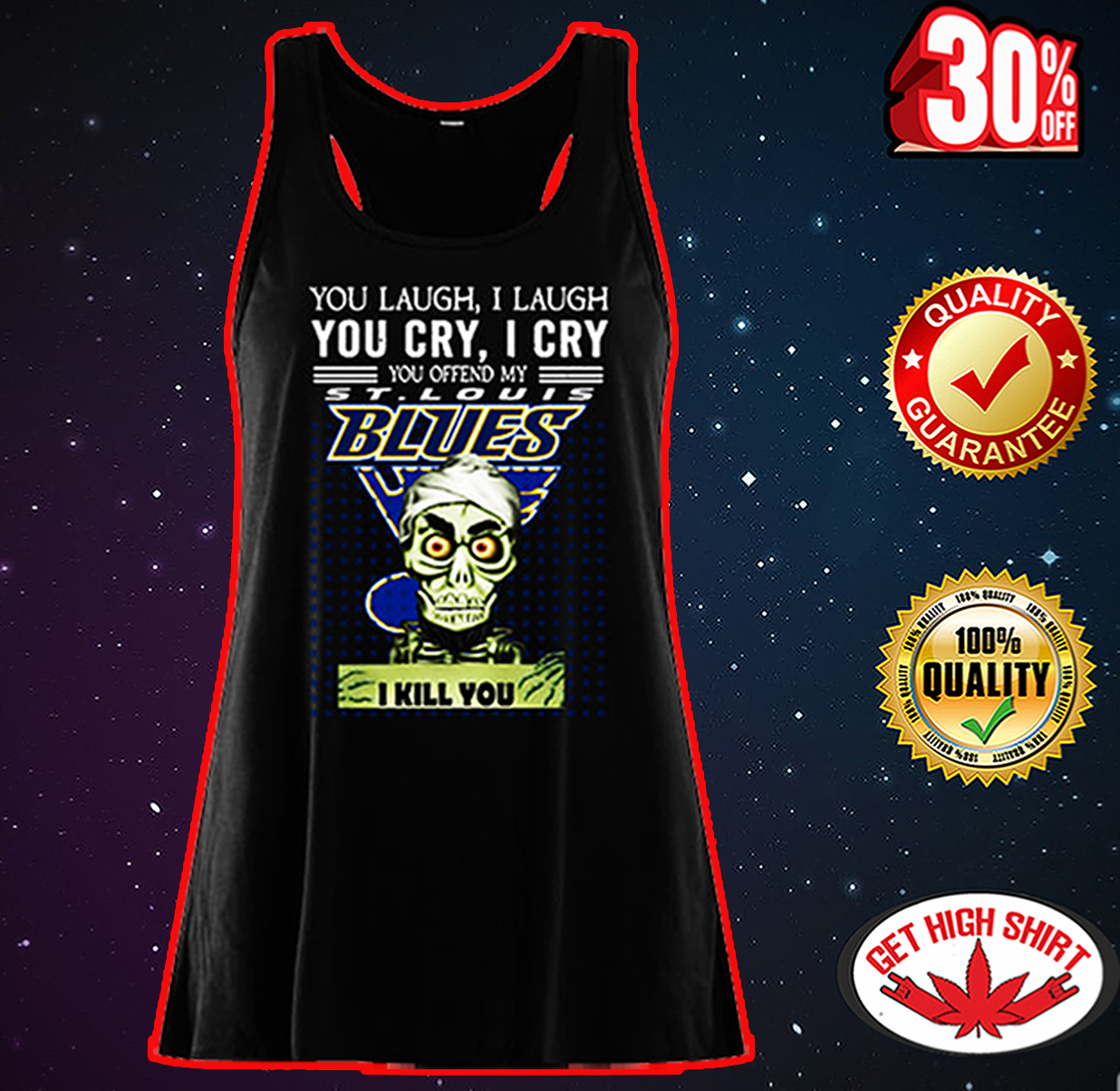 Jeff Dunham you laugh I laugh you cry I cry you offend my St. Louis Blues I kill you flowy tank top