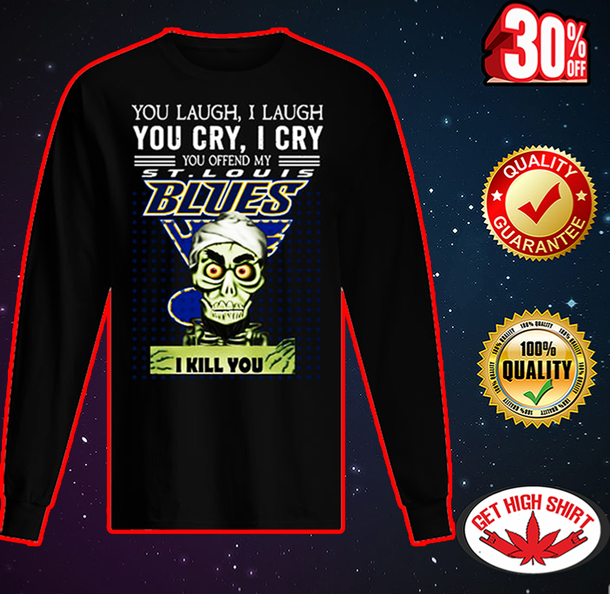 Jeff Dunham you laugh I laugh you cry I cry you offend my St. Louis Blues I kill you long sleeved t-shirt