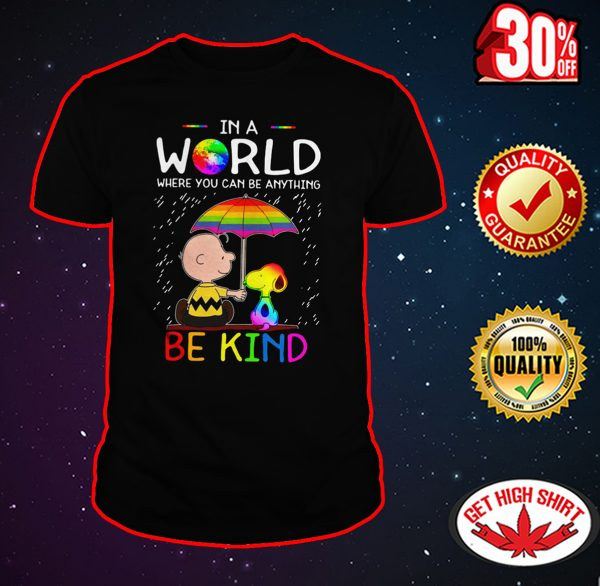 LGBT Charlie Brown and Snoopy In a world where you can be anything be kind shirt