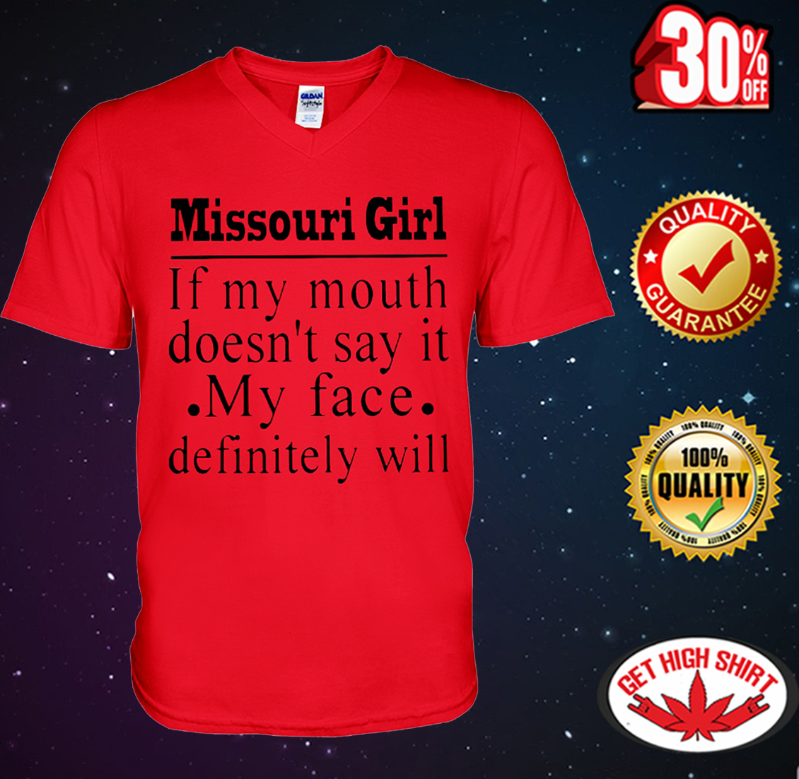 Missouri girl if my mouth doesn't say it my face definitely will v-neck