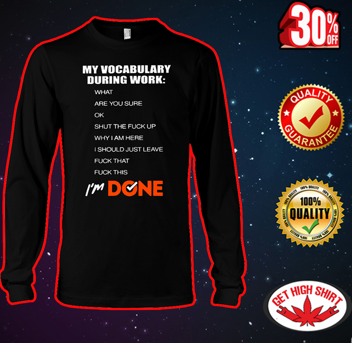 My vocabulary during work I'm done long sleeve tee