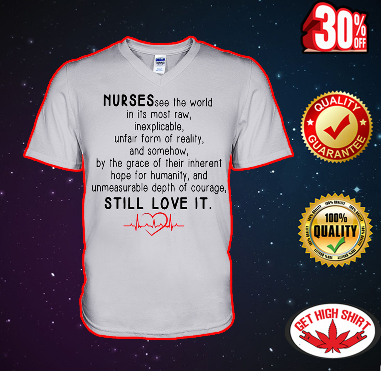 Nurses see the world in its most raw inexplicable still love it v-neck