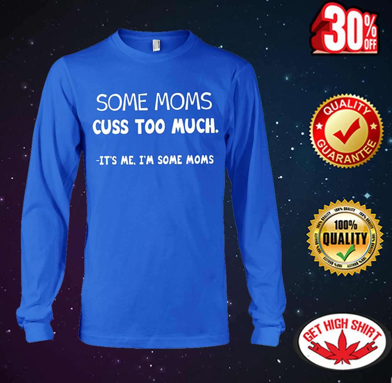 Some moms cuss too much it's me I'm some moms long sleeve tee