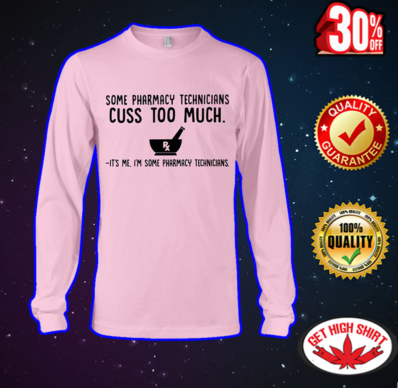 Some pharmacy technicians cuss to much it's me I'm some pharmacy technicians long sleeve tee