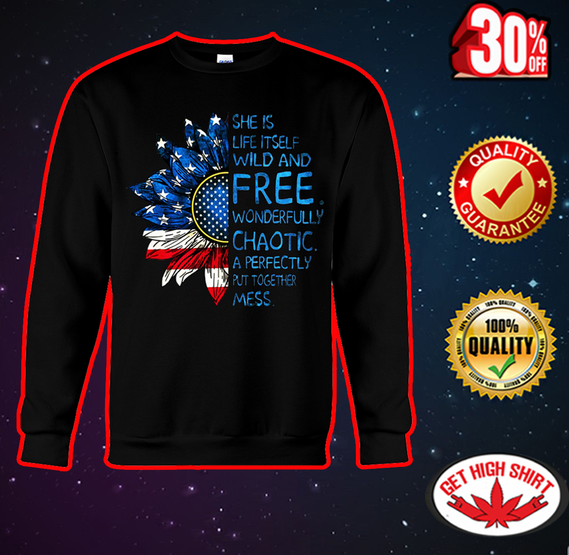 Sunflower American flag She is life itself wild and free sweatshirt
