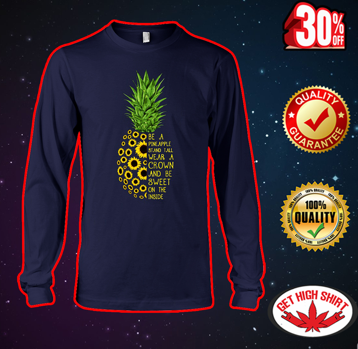 Sunflower be a pineapple stand tall wear a crown and be sweet on the inside long sleeve tee