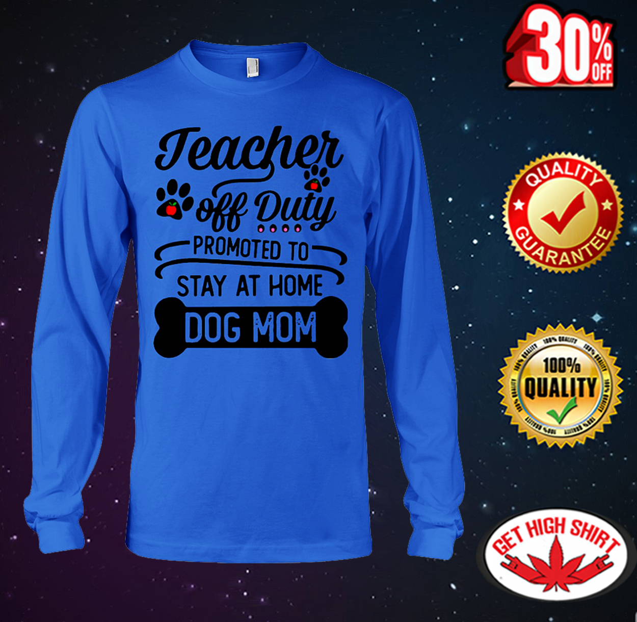 Teacher off duty promoted to stay at home dog mom long sleeve tee