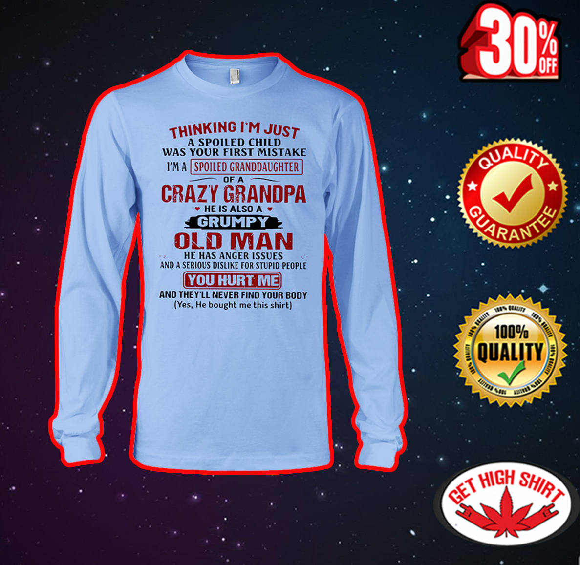 Thinking I'm just a spoiled child was your first mistake I'm a spoiled granddaughter of a crazy grandpa long sleeve tee