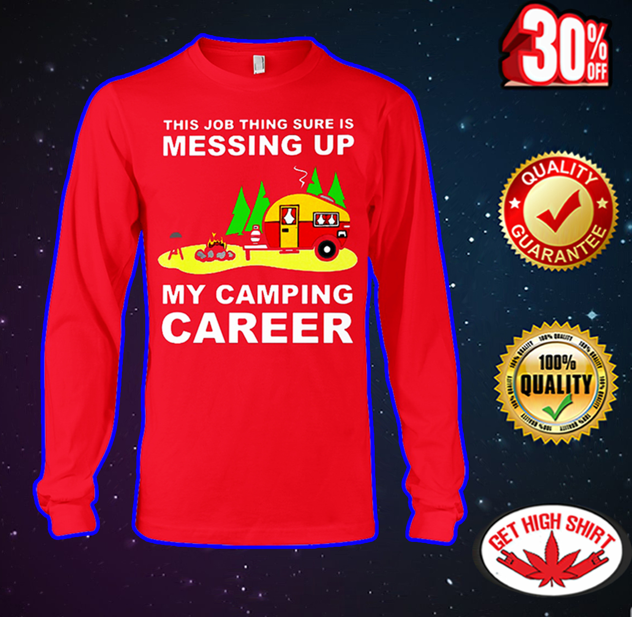 This Job Thing Sure Is Messing Up My Camping Career long sleeve tee