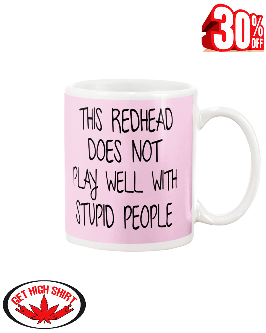This redhead does not play well with stupid people mug - pink classic