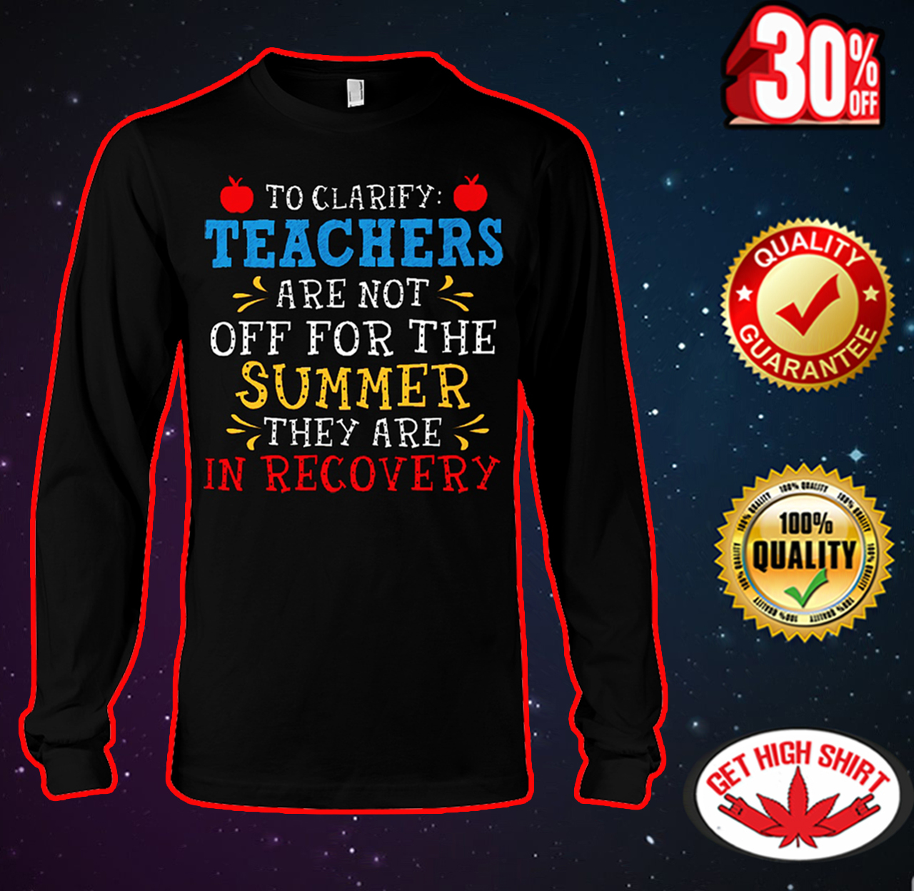 To clarify teachers are not off for the summer they are in recovery long sleeve tee
