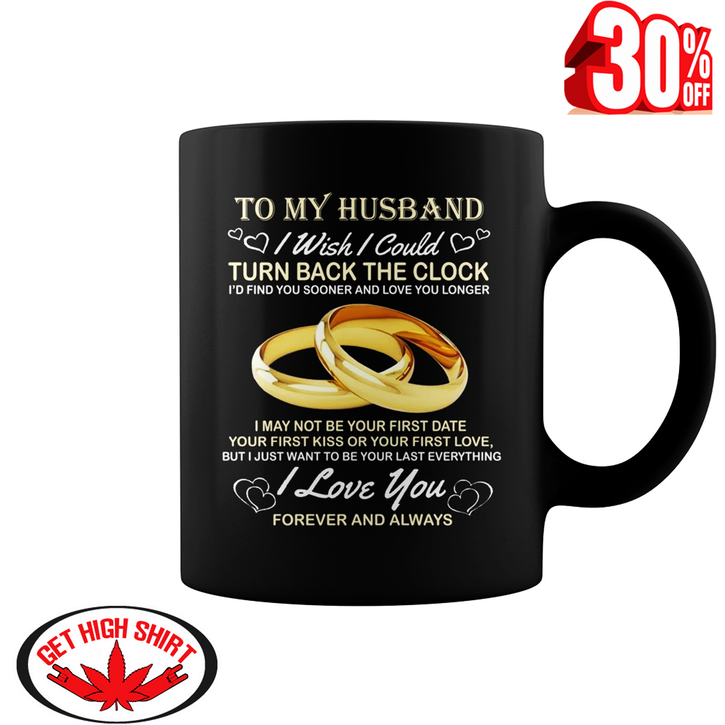 To my husband I wish I could turn back the clock mug - black