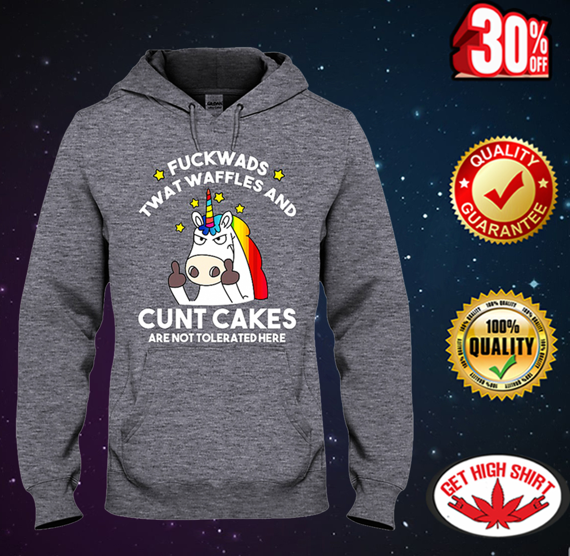 Unicorn Fuckwads twat waffles and cunt cakes are not tolerated here hooded sweatshirt