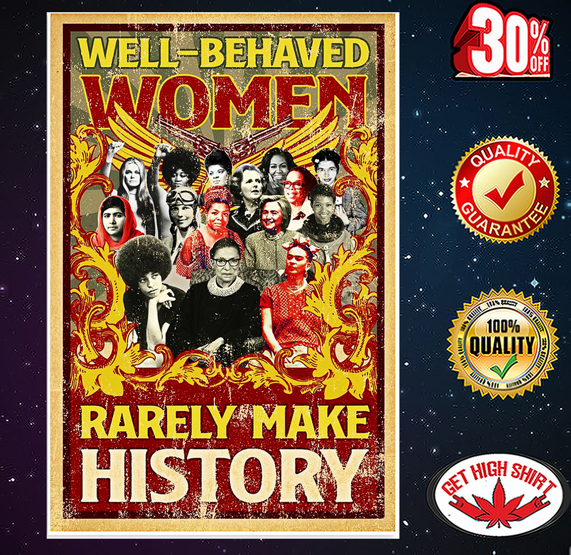 Well behaved women rarely make history poster 16x24