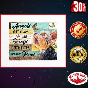 Yorkie Angels don't always have wings sometimes they have paus canvas