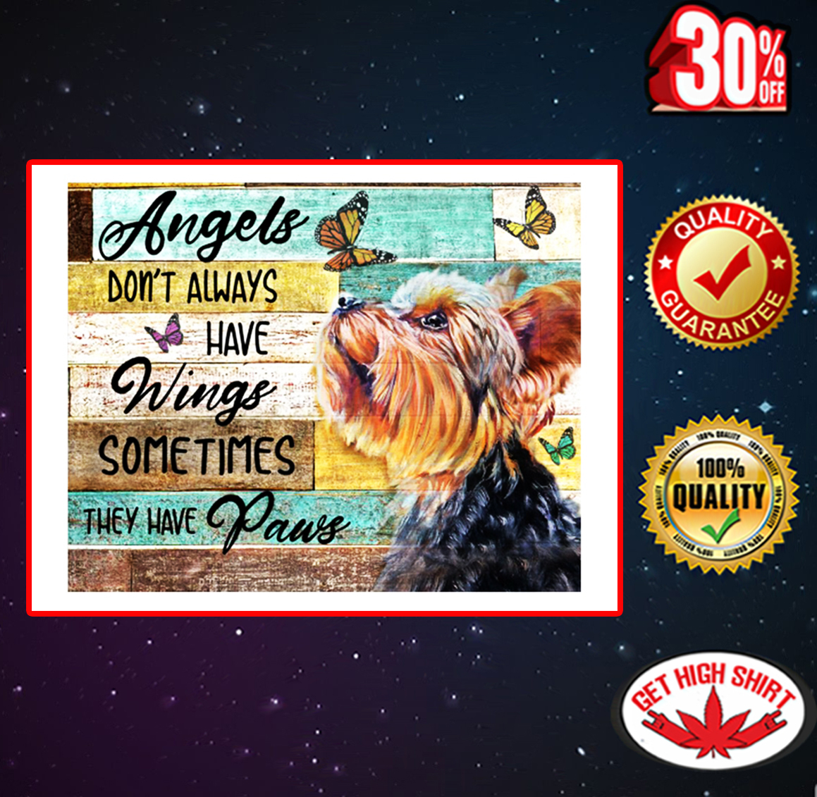 Yorkie Angels don't always have wings sometimes they have paus poster 24x26