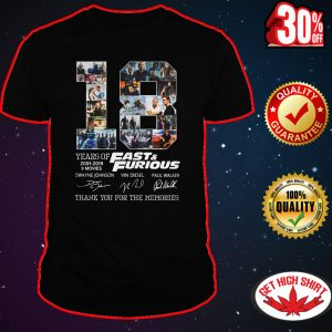 18 years of Fast and Furious thank you for the memories shirt