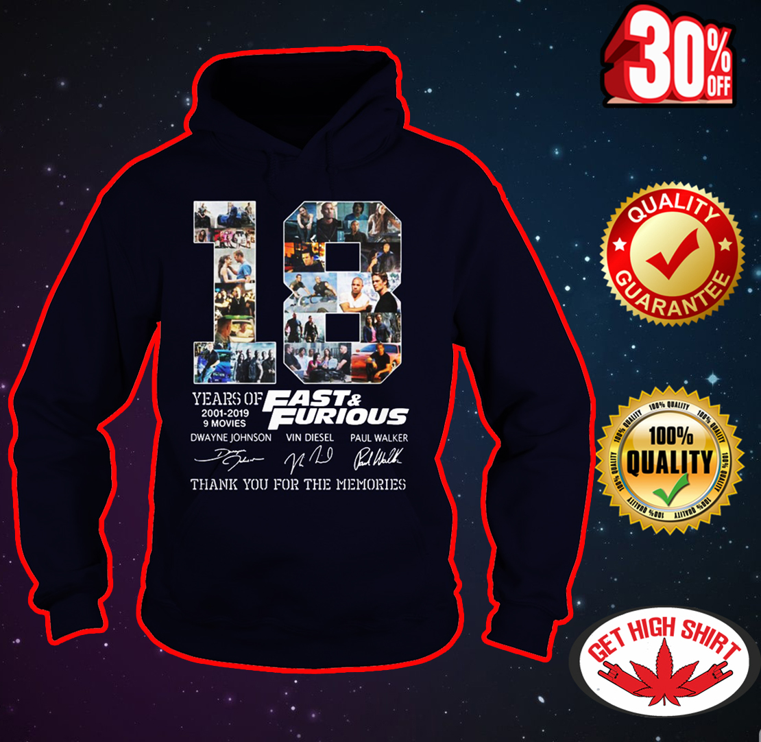 18 years of Fast and Furious thank you for the memories signature hoodie