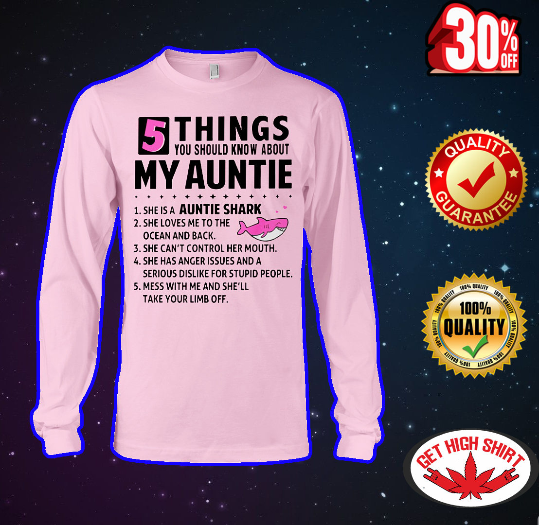 5 things you should know about my auntie she is a auntie shark long sleeve tee