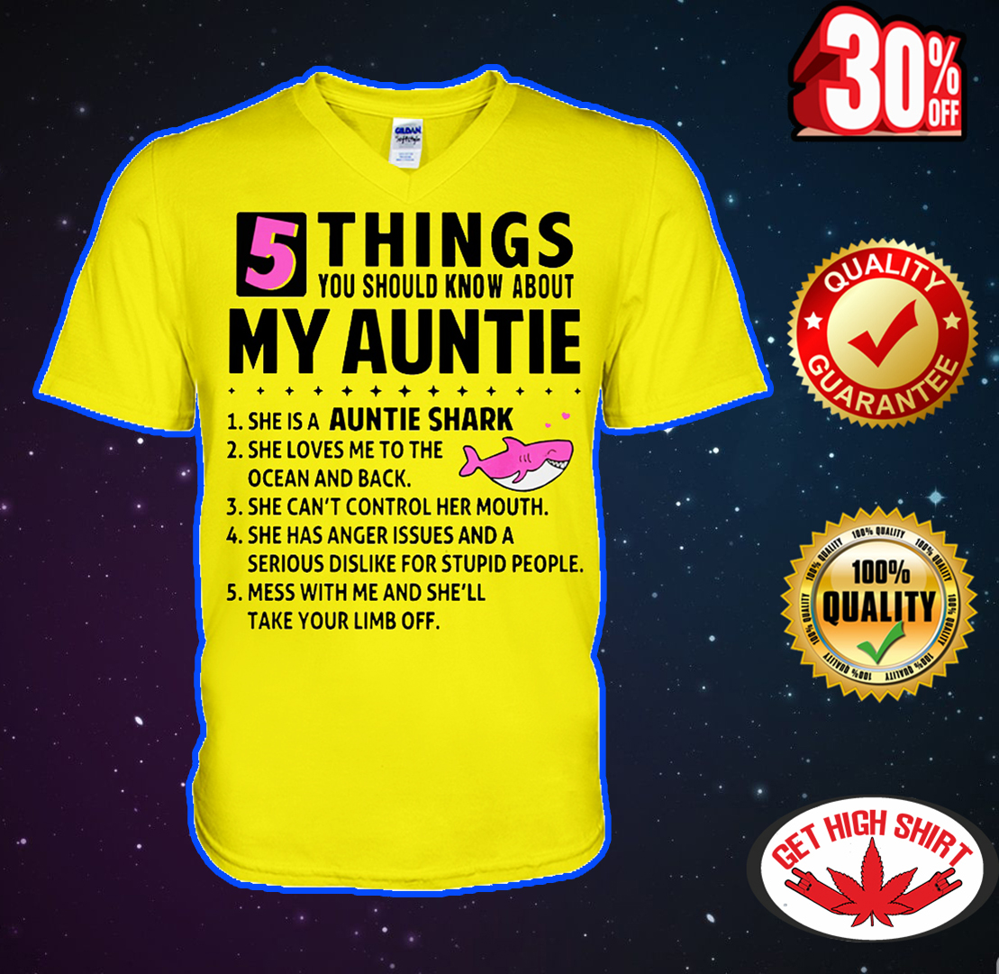 5 things you should know about my auntie she is a auntie shark v-neck