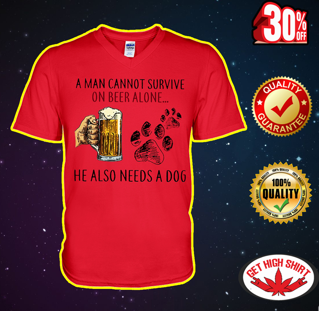 A man cannot survive on beer alone he also needs a dog v-neck