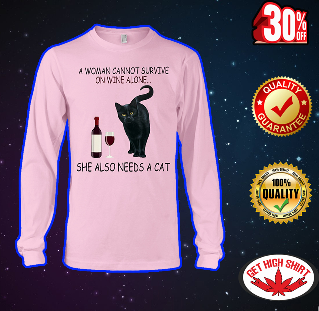 A woman cannot survive on wine alone she also needs a cat long sleeve tee