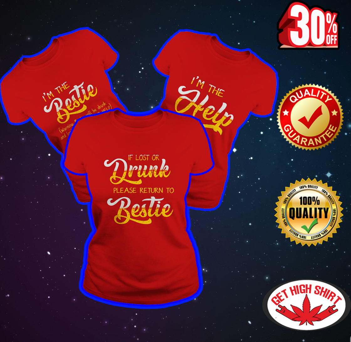 Beer If lost or drunk please return to bestie - I'm the help - I'm the bestie red shirt
