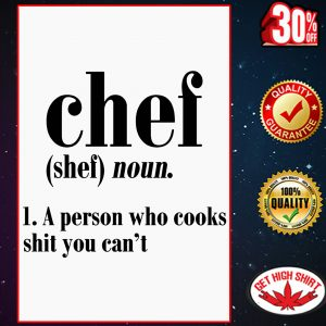 Chef a person who cooks shit you can't poster