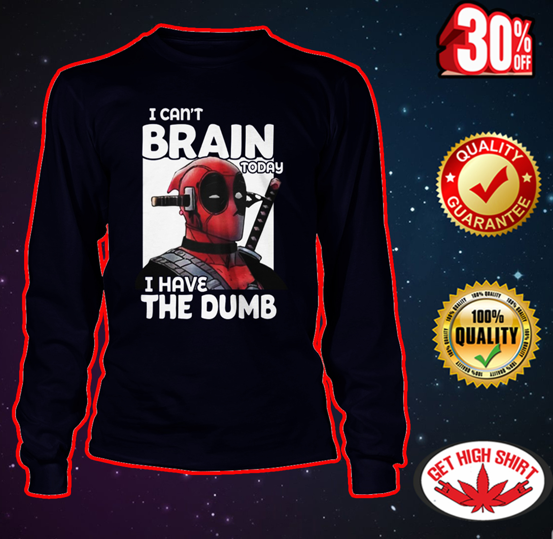 Deadpool I can't brain today I have the dumb long sleeve tee
