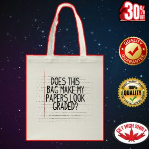 Does this bag make my papers look graded tote bag