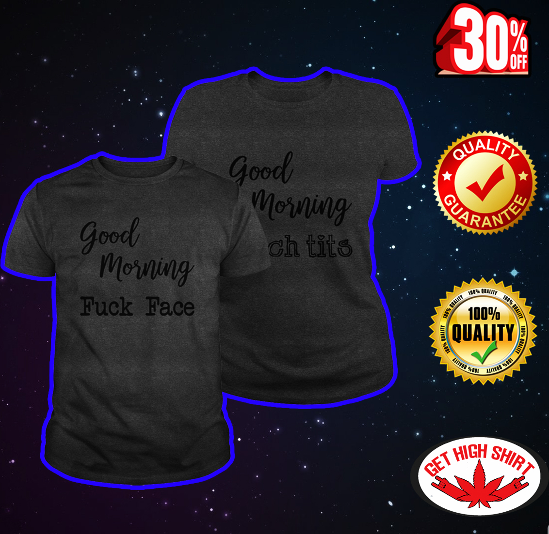 Good morning fuck face bitch tits darkgrey shirt