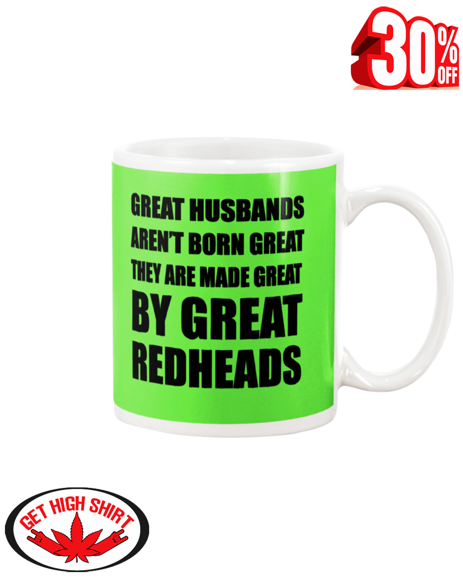 Great Husbands aren't born great they are made great by great redheads mug - kiwi