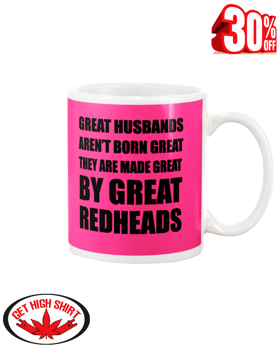 Great Husbands aren't born great they are made great by great redheads mug - pink cyber