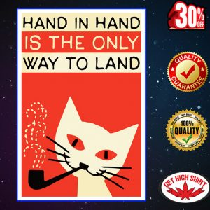 Hand in hand is the only way to land poster